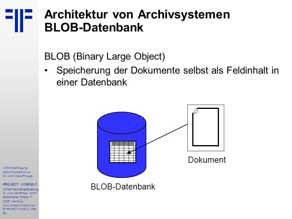 53 VdW-Arbeitstagung Elektronische Archive Dr. Ulrich Kampffmeyer PROJECT CONSULT Unternehmensberatung Dr. Ulrich Kampffmeyer GmbH Breitenfelder Straß
