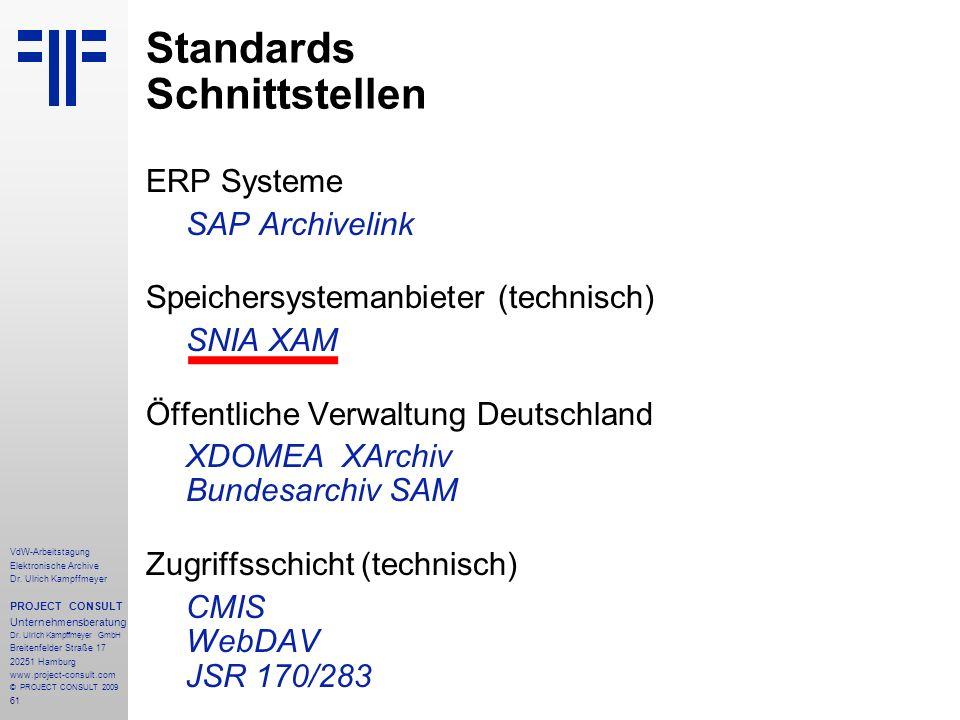61 VdW-Arbeitstagung Elektronische Archive Dr. Ulrich Kampffmeyer PROJECT CONSULT Unternehmensberatung Dr. Ulrich Kampffmeyer GmbH Breitenfelder Straß