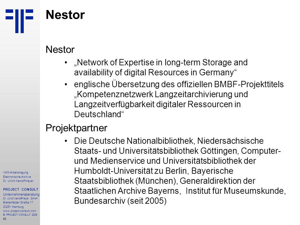 66 VdW-Arbeitstagung Elektronische Archive Dr. Ulrich Kampffmeyer PROJECT CONSULT Unternehmensberatung Dr. Ulrich Kampffmeyer GmbH Breitenfelder Straß