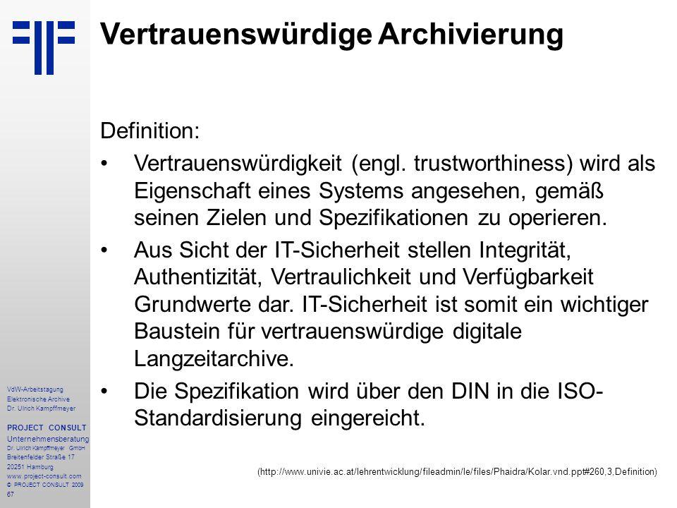 67 VdW-Arbeitstagung Elektronische Archive Dr. Ulrich Kampffmeyer PROJECT CONSULT Unternehmensberatung Dr. Ulrich Kampffmeyer GmbH Breitenfelder Straß