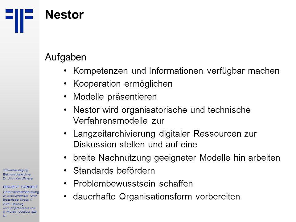 69 VdW-Arbeitstagung Elektronische Archive Dr. Ulrich Kampffmeyer PROJECT CONSULT Unternehmensberatung Dr. Ulrich Kampffmeyer GmbH Breitenfelder Straß