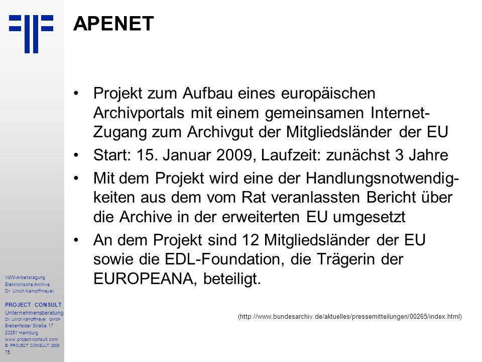75 VdW-Arbeitstagung Elektronische Archive Dr. Ulrich Kampffmeyer PROJECT CONSULT Unternehmensberatung Dr. Ulrich Kampffmeyer GmbH Breitenfelder Straß