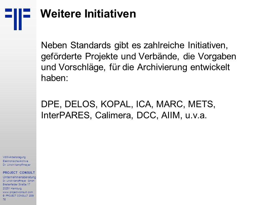 76 VdW-Arbeitstagung Elektronische Archive Dr. Ulrich Kampffmeyer PROJECT CONSULT Unternehmensberatung Dr. Ulrich Kampffmeyer GmbH Breitenfelder Straß