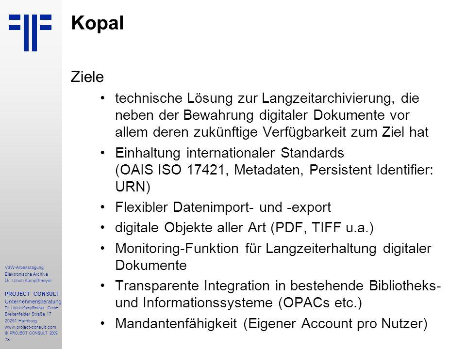 78 VdW-Arbeitstagung Elektronische Archive Dr. Ulrich Kampffmeyer PROJECT CONSULT Unternehmensberatung Dr. Ulrich Kampffmeyer GmbH Breitenfelder Straß