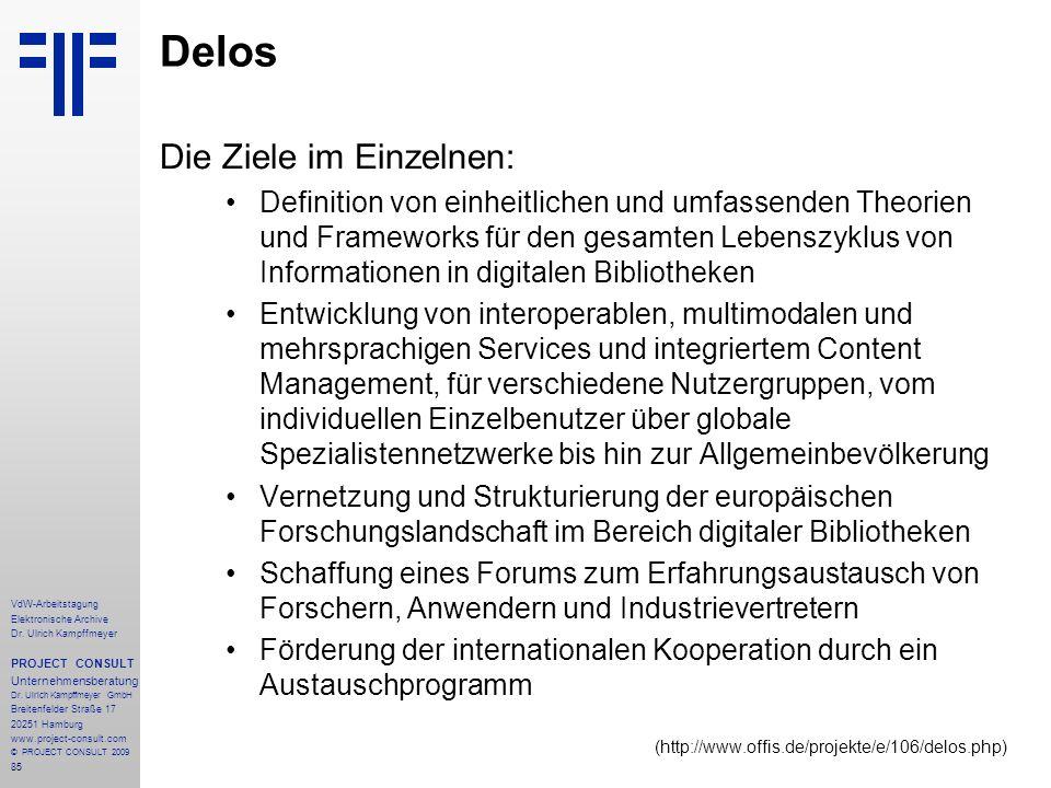 85 VdW-Arbeitstagung Elektronische Archive Dr. Ulrich Kampffmeyer PROJECT CONSULT Unternehmensberatung Dr. Ulrich Kampffmeyer GmbH Breitenfelder Straß