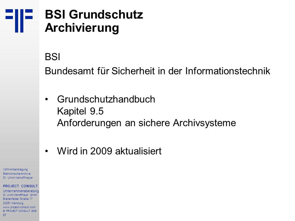 87 VdW-Arbeitstagung Elektronische Archive Dr. Ulrich Kampffmeyer PROJECT CONSULT Unternehmensberatung Dr. Ulrich Kampffmeyer GmbH Breitenfelder Straß