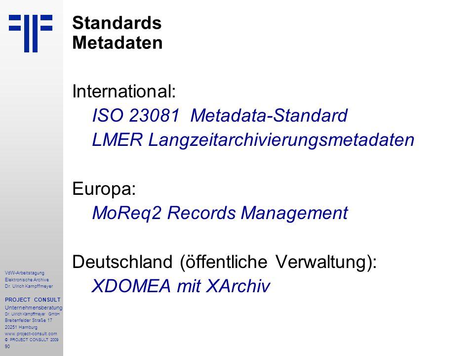 90 VdW-Arbeitstagung Elektronische Archive Dr. Ulrich Kampffmeyer PROJECT CONSULT Unternehmensberatung Dr. Ulrich Kampffmeyer GmbH Breitenfelder Straß