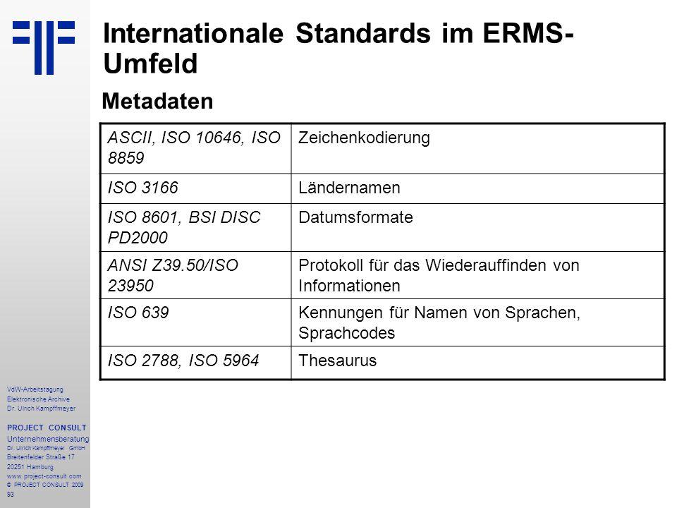 93 VdW-Arbeitstagung Elektronische Archive Dr. Ulrich Kampffmeyer PROJECT CONSULT Unternehmensberatung Dr. Ulrich Kampffmeyer GmbH Breitenfelder Straß
