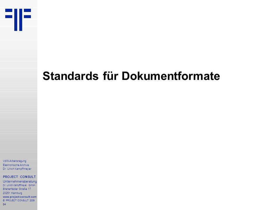 94 VdW-Arbeitstagung Elektronische Archive Dr. Ulrich Kampffmeyer PROJECT CONSULT Unternehmensberatung Dr. Ulrich Kampffmeyer GmbH Breitenfelder Straß
