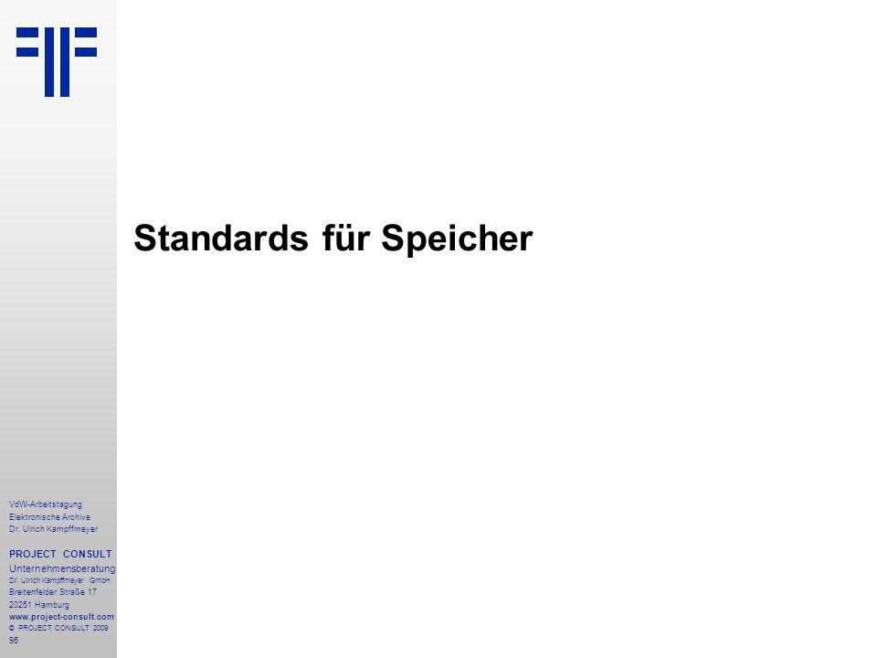 96 VdW-Arbeitstagung Elektronische Archive Dr. Ulrich Kampffmeyer PROJECT CONSULT Unternehmensberatung Dr. Ulrich Kampffmeyer GmbH Breitenfelder Straß