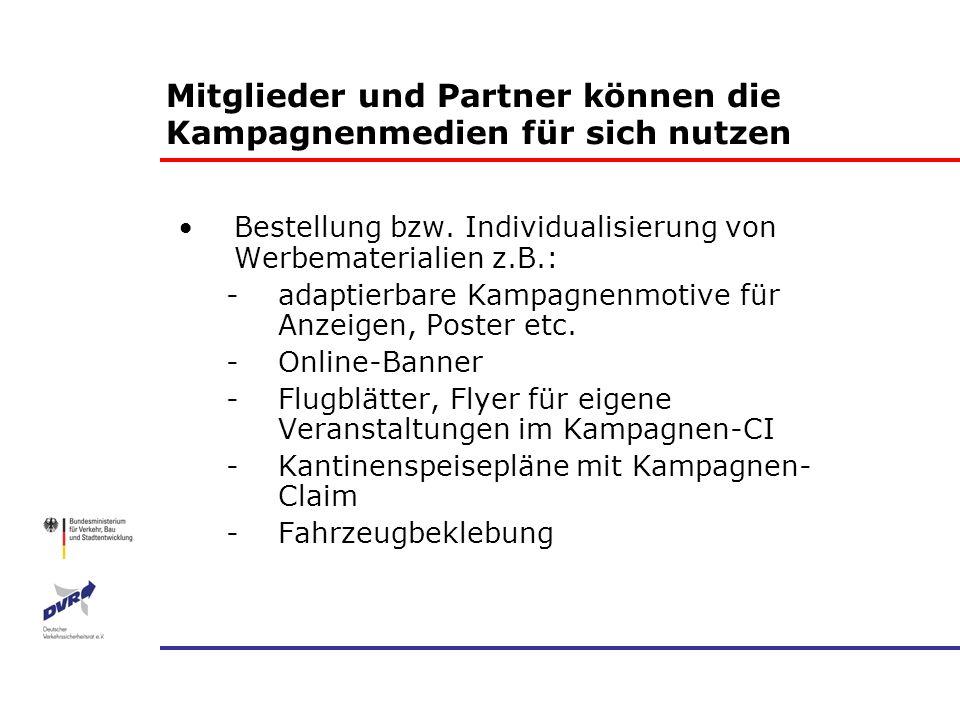 Mitglieder und Partner können die Kampagnenmedien für sich nutzen Bestellung bzw. Individualisierung von Werbematerialien z.B.: -adaptierbare Kampagne