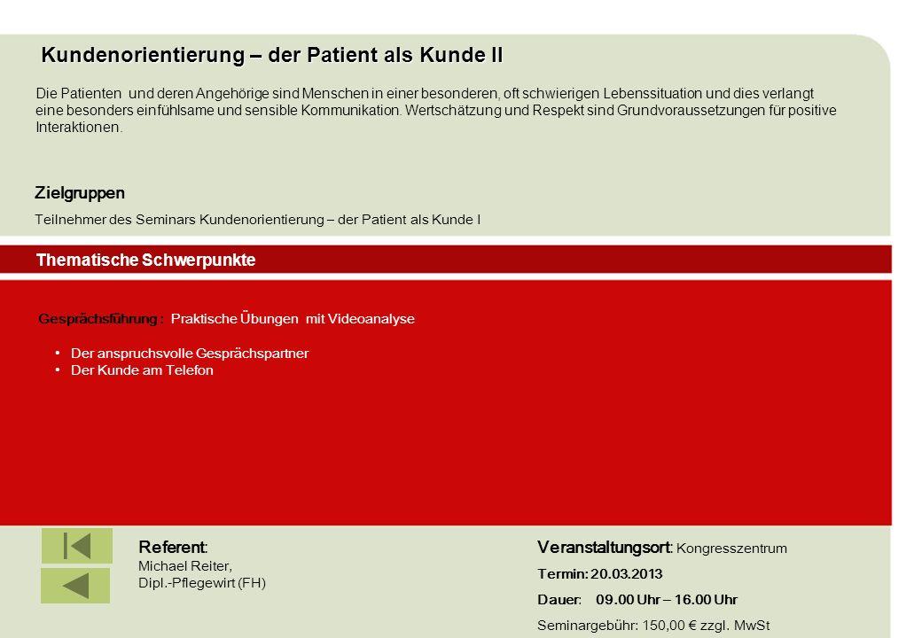 IBF Seminare 2008 Kundenorientierung – der Patient als Kunde II Gesprächsführung : Praktische Übungen mit Videoanalyse Der anspruchsvolle Gesprächspar