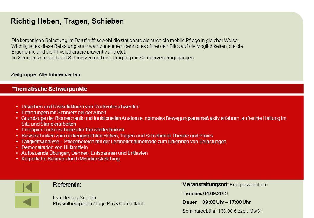 IBF Seminare 2008 Thematische Schwerpunkte Zielgruppe: Alle Interessierten Richtig Heben, Tragen, Schieben Referentin: Eva Herzog-Schüler Physiotherap