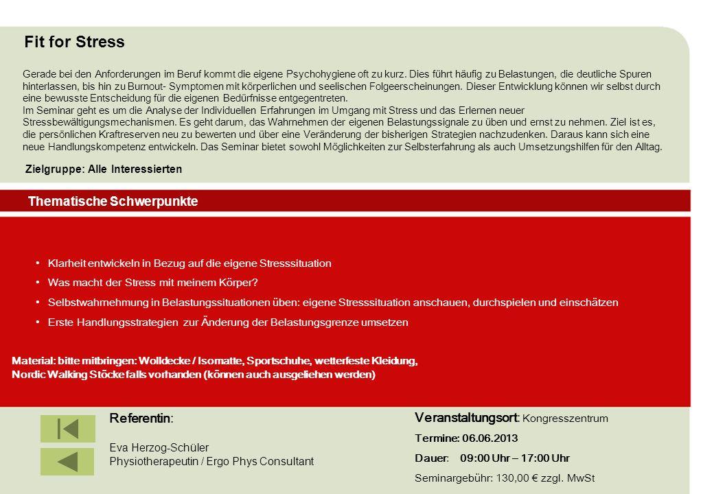 IBF Seminare 2008 Thematische Schwerpunkte Zielgruppe: Alle Interessierten Referentin: Eva Herzog-Schüler Physiotherapeutin / Ergo Phys Consultant Veranstaltungsort: Kongresszentrum Termine: 06.06.2013 Dauer: 09:00 Uhr – 17:00 Uhr Seminargebühr: 130,00 zzgl.