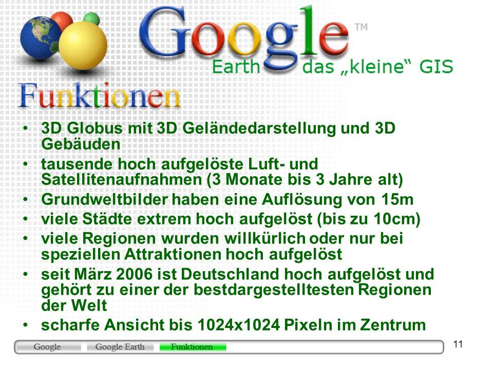 11 3D Globus mit 3D Geländedarstellung und 3D Gebäuden tausende hoch aufgelöste Luft- und Satellitenaufnahmen (3 Monate bis 3 Jahre alt) Grundweltbild