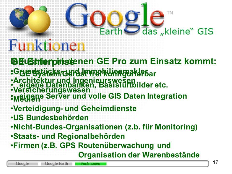 17 GE Enterprise GE System/Gerüst frei konfigurierbar eigene Datenbanken, Basisluftbilder etc. eigene Server und volle GIS Daten Integration Industrie