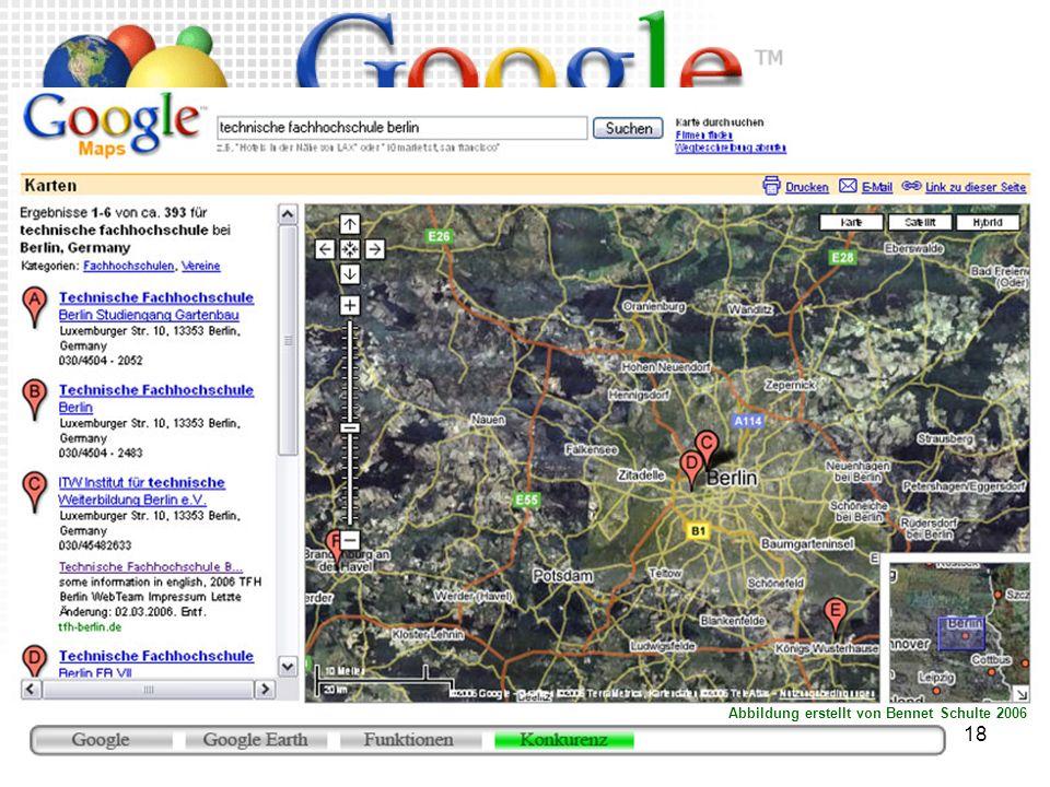 18 Google Local/Maps Google Local/Maps (http://maps.google.com) Browserbasiertes GE aber zensiert mehr Suchergebnisse auf deutsch Abbildung erstellt v