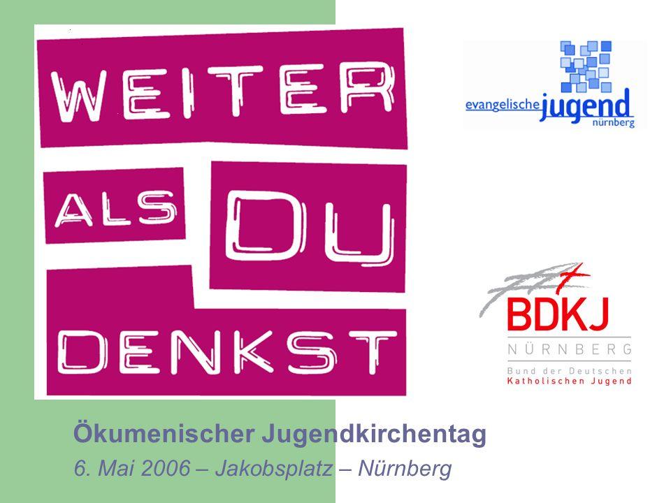 Ökumenischer Jugendkirchentag 6. Mai 2006 – Jakobsplatz – Nürnberg