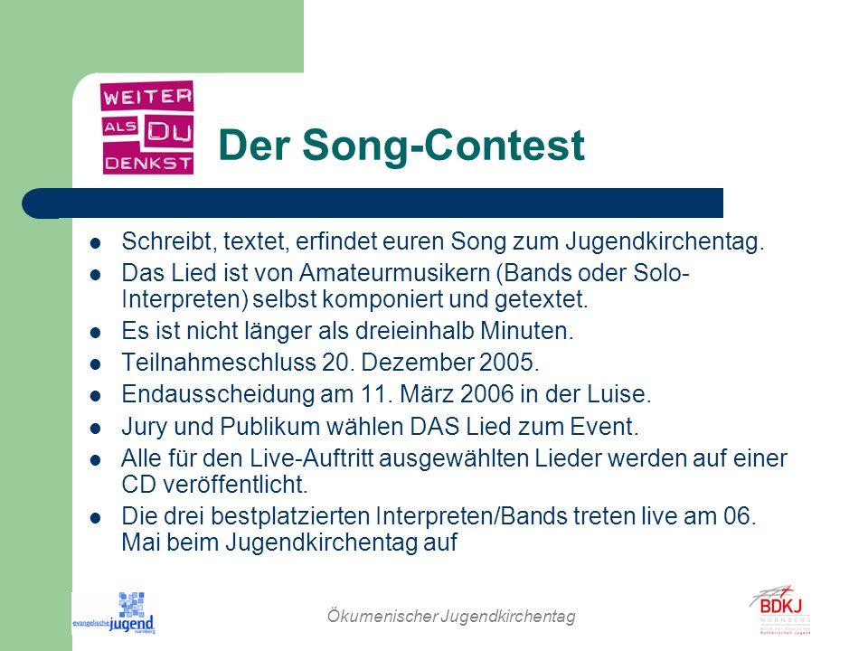 Ökumenischer Jugendkirchentag Der Song-Contest Schreibt, textet, erfindet euren Song zum Jugendkirchentag. Das Lied ist von Amateurmusikern (Bands ode