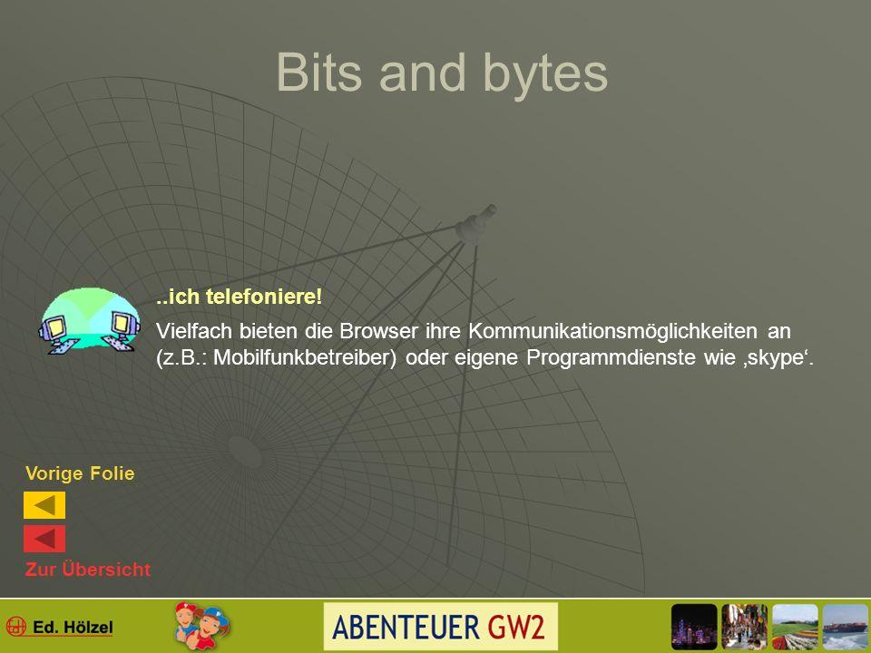 Bits and bytes Häufig ist es möglich, Elemente (Fotos, Textpassagen..) aus einer Datei im Internet herunter zu laden = downloaden. Beachte dabei, dass