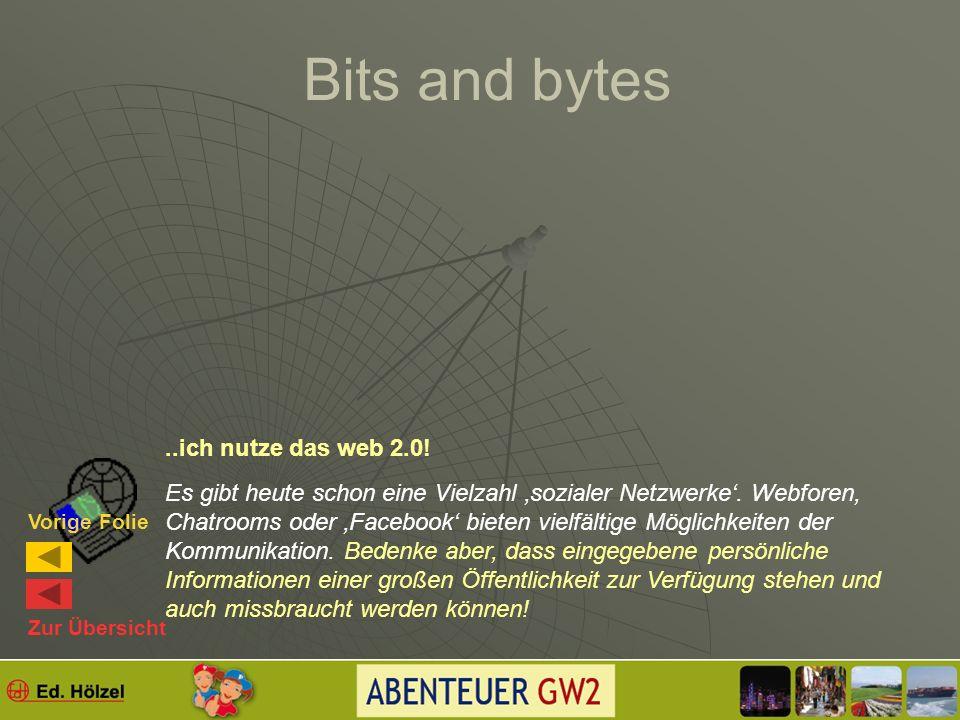 Bits and bytes Vielfach bieten die Browser ihre Kommunikationsmöglichkeiten an (z.B.: Mobilfunkbetreiber) oder eigene Programmdienste wie skype...ich