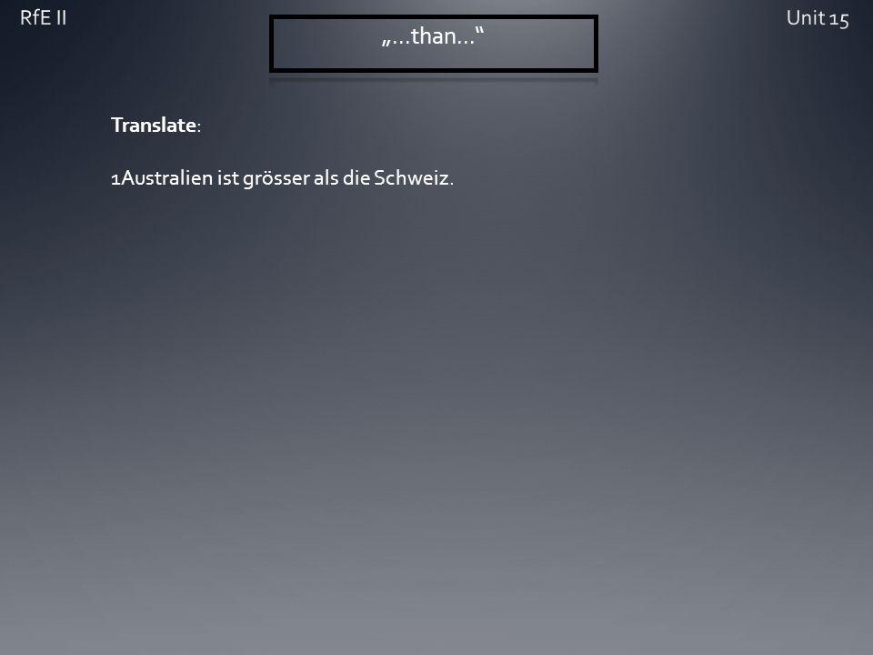 Translate: 1Australien ist grösser als die Schweiz.