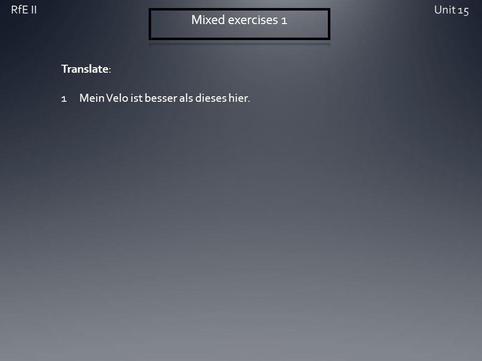 Translate: 1Mein Velo ist besser als dieses hier.