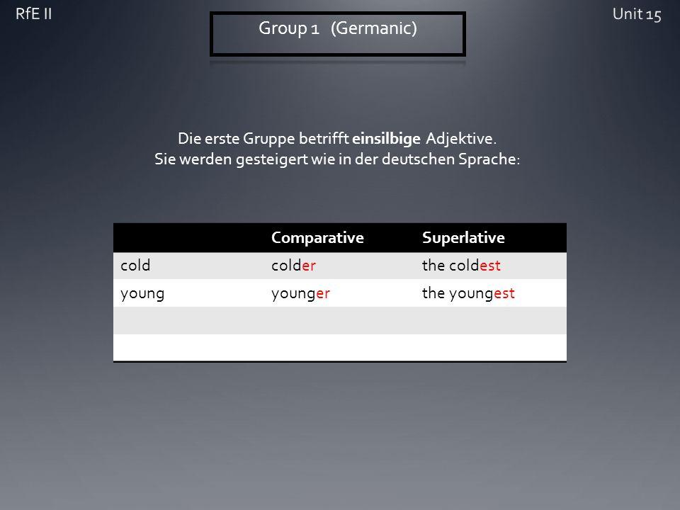 Die erste Gruppe betrifft einsilbige Adjektive.