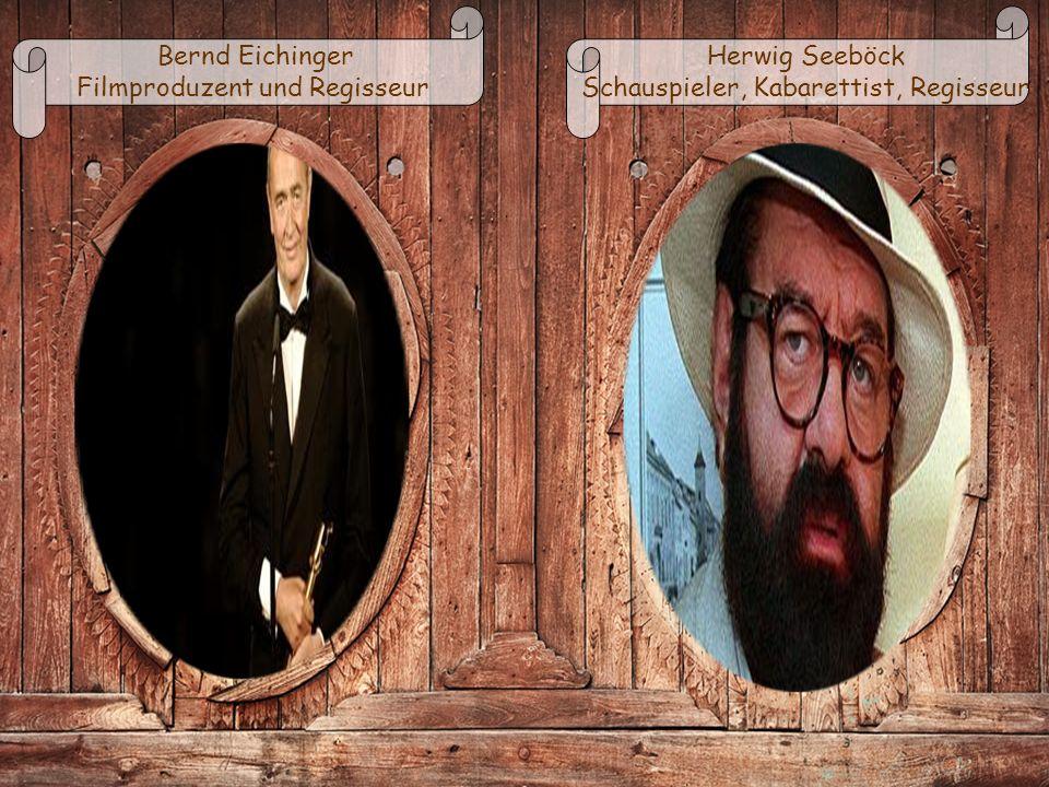 Bernd Eichinger Filmproduzent und Regisseur Herwig Seeböck Schauspieler, Kabarettist, Regisseur