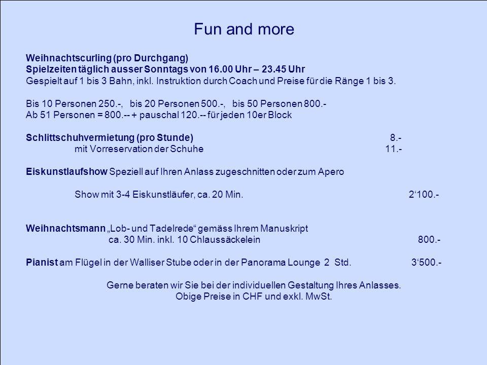 Fun and more Weihnachtscurling (pro Durchgang) Spielzeiten täglich ausser Sonntags von 16.00 Uhr – 23.45 Uhr Gespielt auf 1 bis 3 Bahn, inkl.