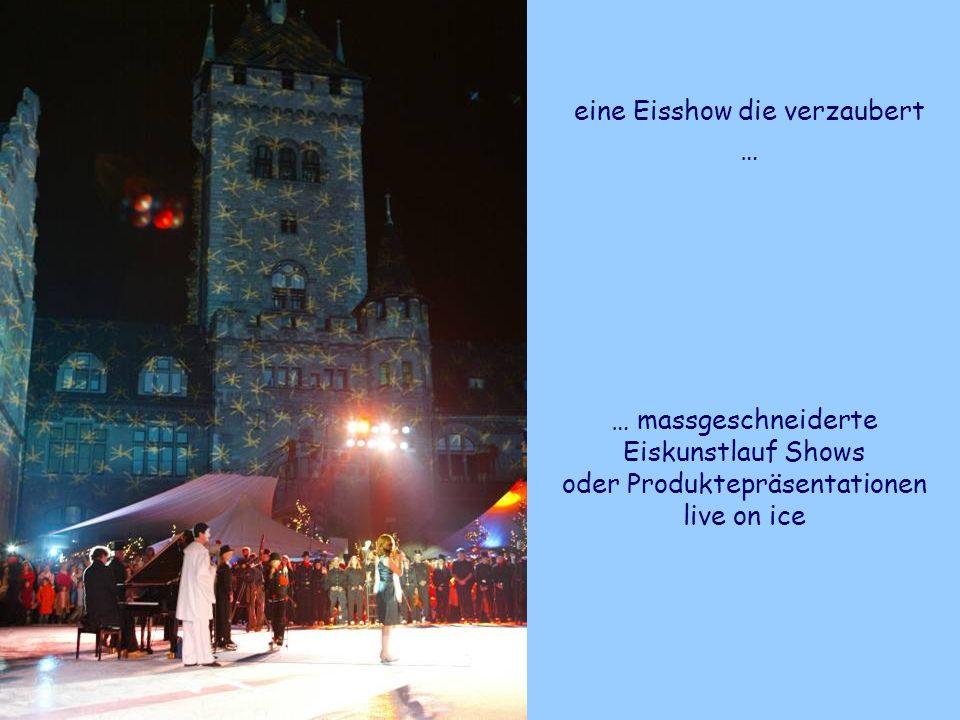 … massgeschneiderte Eiskunstlauf Shows oder Produktepräsentationen live on ice eine Eisshow die verzaubert …