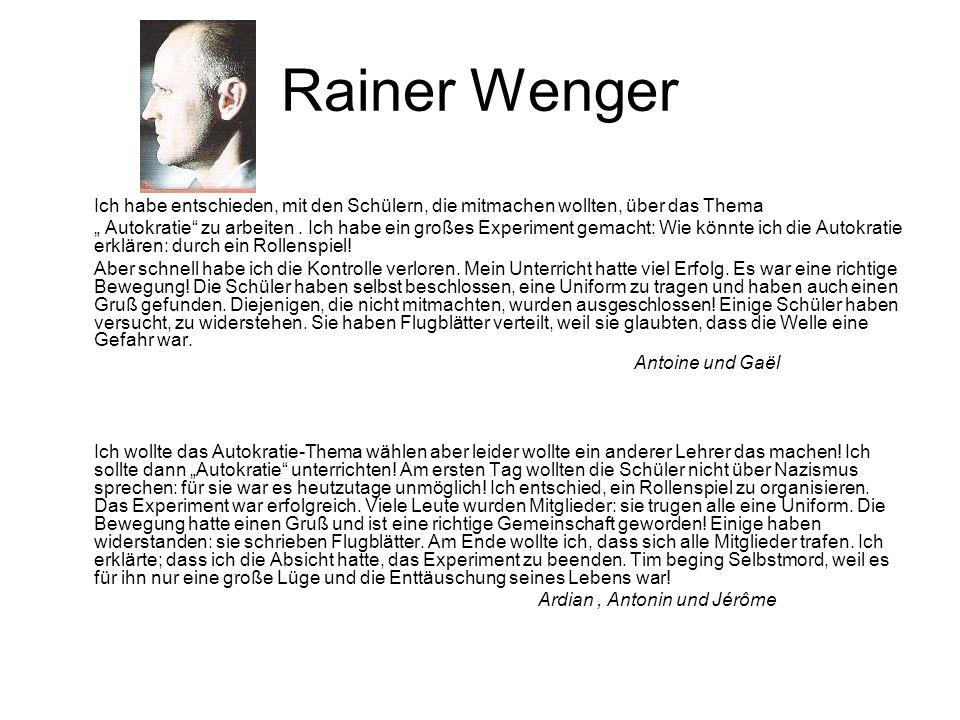 Rainer Wenger Ich habe entschieden, mit den Schülern, die mitmachen wollten, über das Thema Autokratie zu arbeiten. Ich habe ein großes Experiment gem
