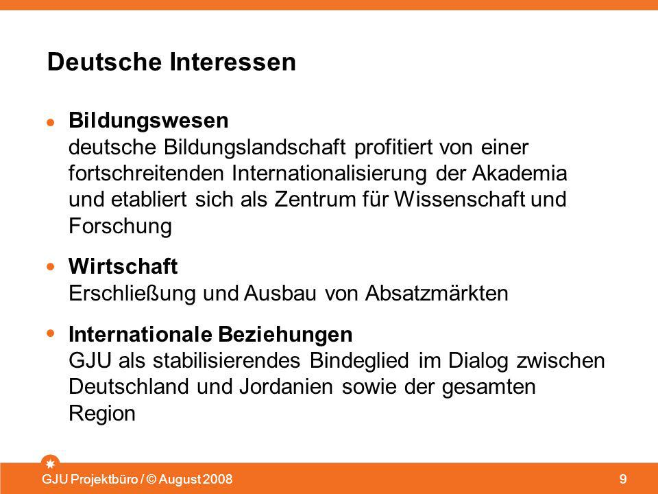 Deutsche Interessen GJU Projektbüro / © August 20089 Bildungswesen deutsche Bildungslandschaft profitiert von einer fortschreitenden Internationalisie