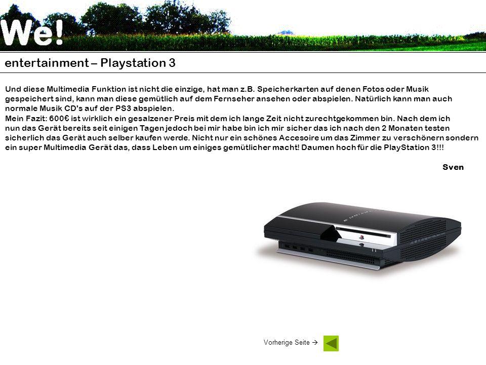 entertainment – Playstation 3 Und diese Multimedia Funktion ist nicht die einzige, hat man z.B. Speicherkarten auf denen Fotos oder Musik gespeichert