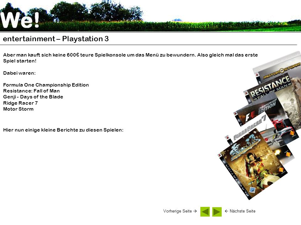 entertainment – Playstation 3 Aber man kauft sich keine 600 teure Spielkonsole um das Menü zu bewundern. Also gleich mal das erste Spiel starten! Dabe