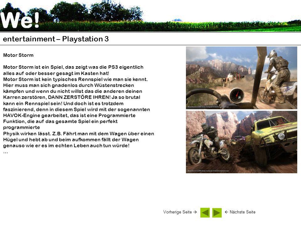 entertainment – Playstation 3 Motor Storm Motor Storm ist ein Spiel, das zeigt was die PS3 eigentlich alles auf oder besser gesagt im Kasten hat.