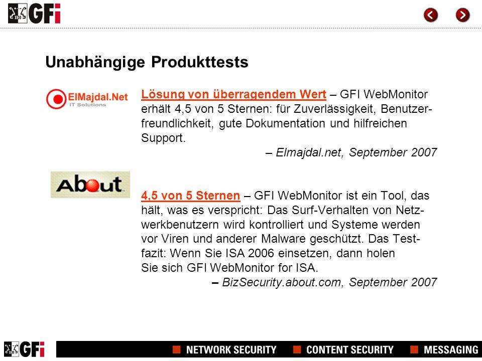 Ergänzende Sicherheitslösungen von GFI GFI WebMonitor bietet optimale Integration mit: >GFI MailSecurity for Exchange/SMTP: zum Schutz vor E-Mail-basierten Viren, Exploits, Trojanern und ähnlichen Gefahren – mit 5 Anti-Virus- Engines >GFI MailEssentials for Exchange/STMP: für Server-basierte Spam- Abwehr, Phishing-Schutz und E-Mail-Management