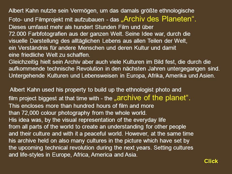 Albert Kahn nutzte sein Vermögen, um das damals größte ethnologische Foto- und Filmprojekt mit aufzubauen - das Archiv des Planeten.
