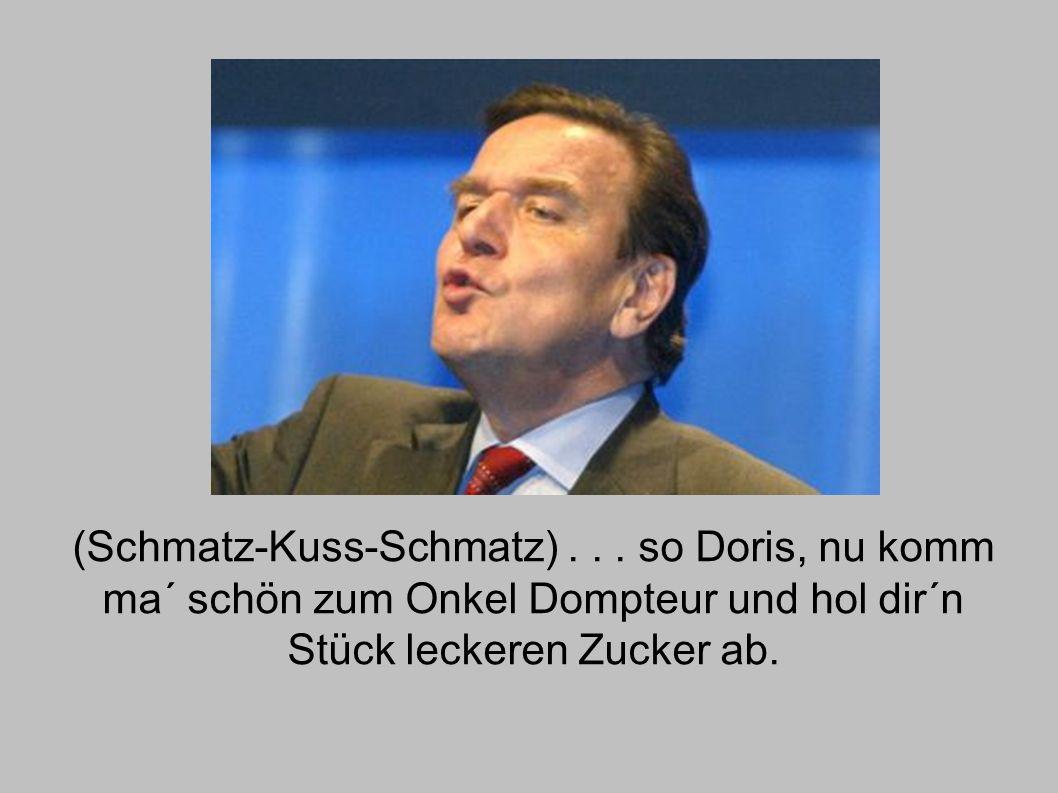 (Schmatz-Kuss-Schmatz)...