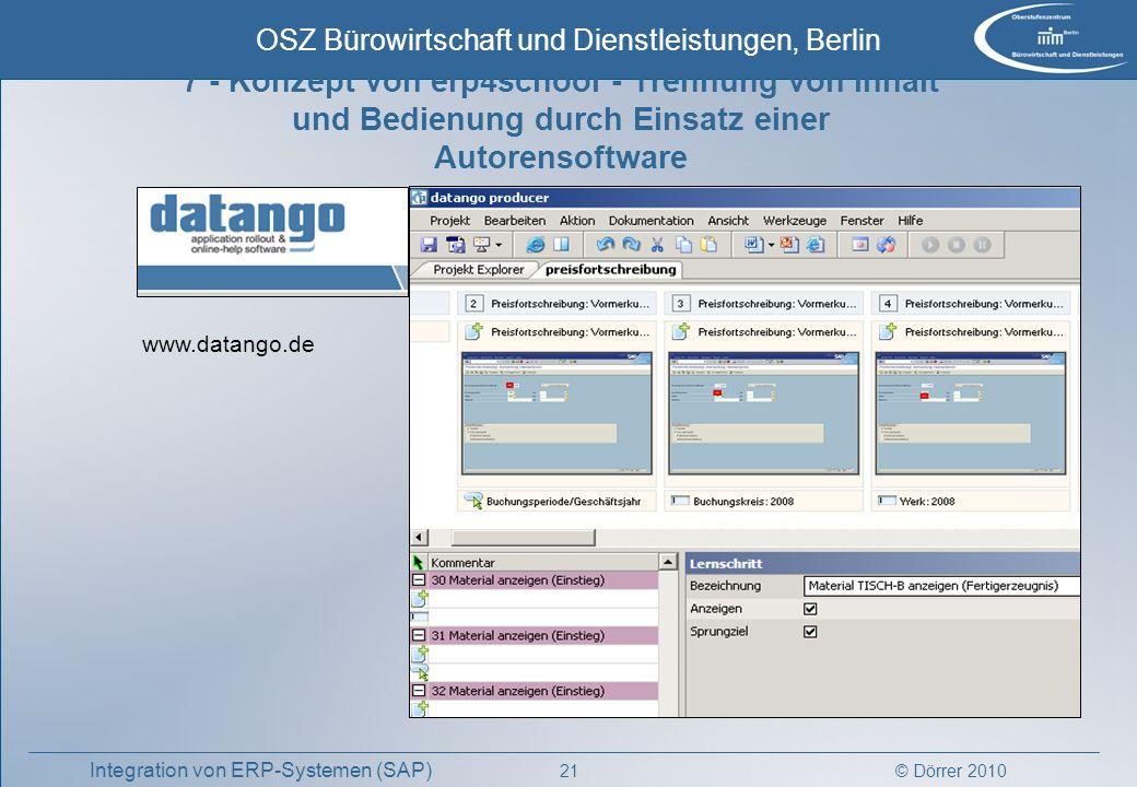 © Dörrer 2010 OSZ Bürowirtschaft und Dienstleistungen, Berlin 21 Integration von ERP-Systemen (SAP) www.datango.de 7 - Konzept von erp4school - Trennu