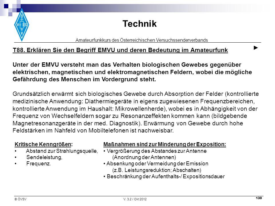Amateurfunkkurs des Österreichischen Versuchssenderverbands Technik © ÖVSVV. 3.2 / Okt 2012 130 T88. Erklären Sie den Begriff EMVU und deren Bedeutung