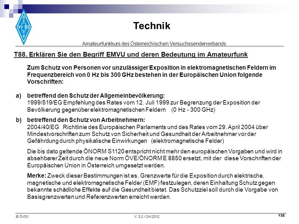 Amateurfunkkurs des Österreichischen Versuchssenderverbands Technik © ÖVSVV. 3.2 / Okt 2012 132 T88. Erklären Sie den Begriff EMVU und deren Bedeutung