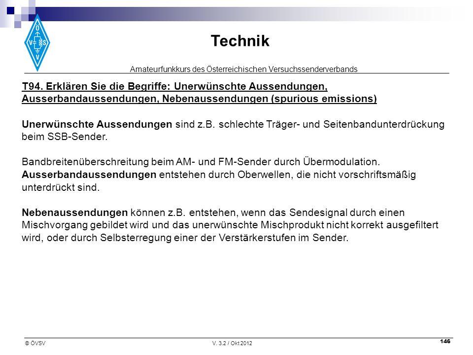 Amateurfunkkurs des Österreichischen Versuchssenderverbands Technik © ÖVSVV. 3.2 / Okt 2012 146 T94. Erklären Sie die Begriffe: Unerwünschte Aussendun