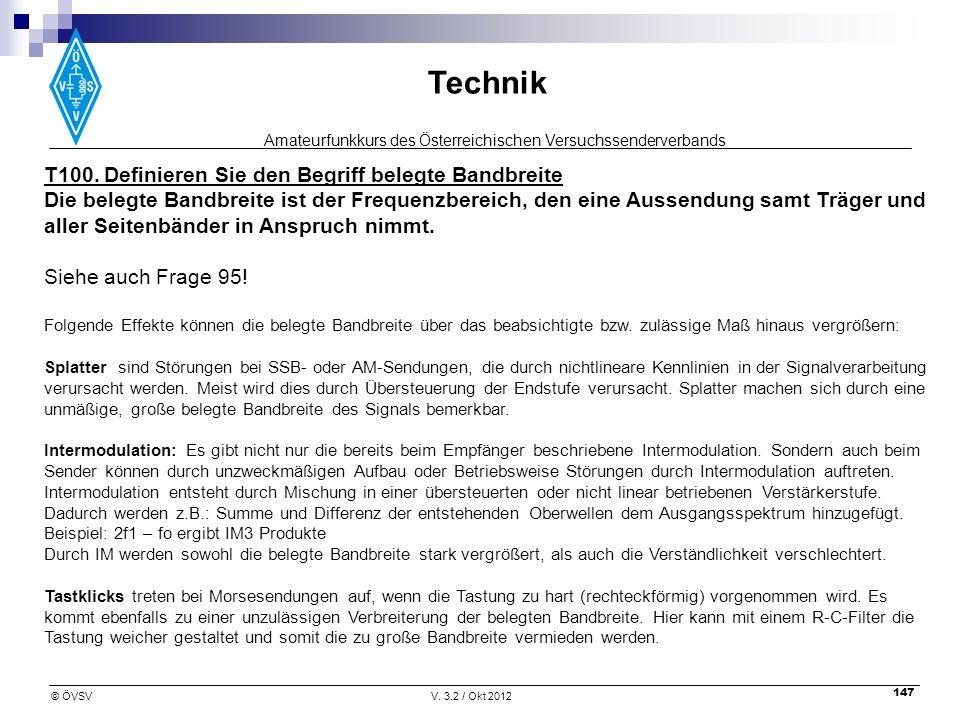 Amateurfunkkurs des Österreichischen Versuchssenderverbands Technik © ÖVSVV. 3.2 / Okt 2012 147 T100. Definieren Sie den Begriff belegte Bandbreite Di
