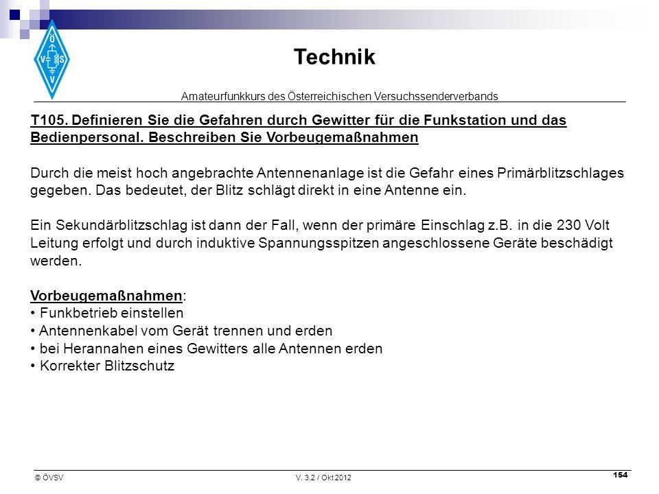 Amateurfunkkurs des Österreichischen Versuchssenderverbands Technik © ÖVSVV. 3.2 / Okt 2012 154 T105. Definieren Sie die Gefahren durch Gewitter für d