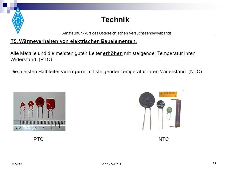 Amateurfunkkurs des Österreichischen Versuchssenderverbands Technik © ÖVSVV. 3.2 / Okt 2012 21 T5. Wärmeverhalten von elektrischen Bauelementen. Alle