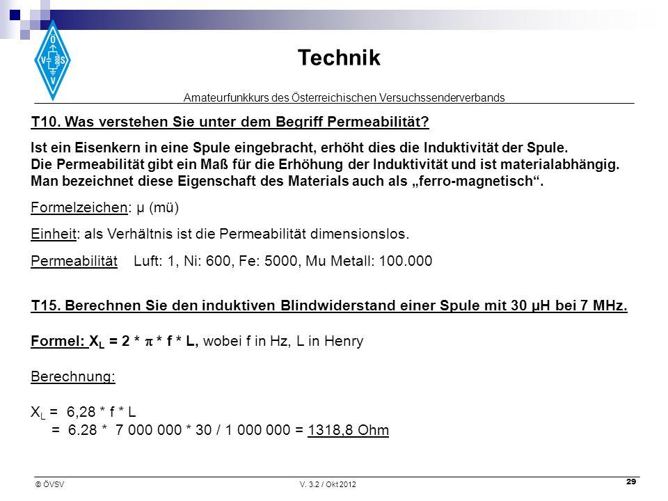 Amateurfunkkurs des Österreichischen Versuchssenderverbands Technik © ÖVSVV. 3.2 / Okt 2012 29 T10. Was verstehen Sie unter dem Begriff Permeabilität?
