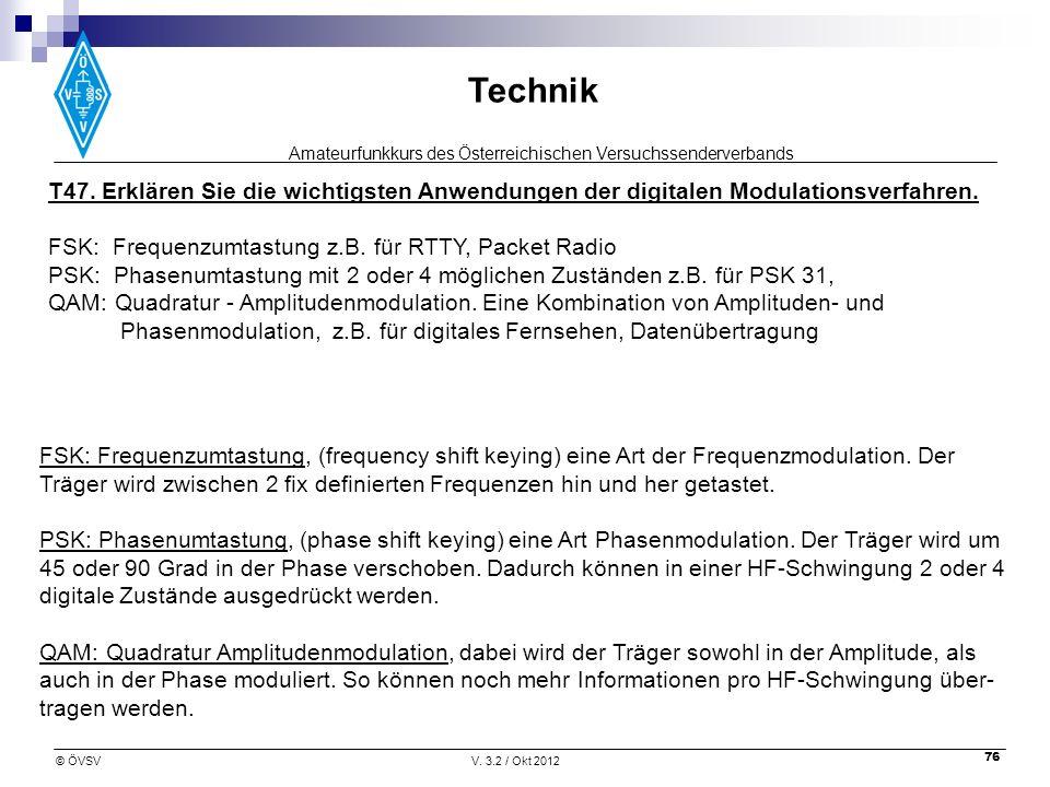 Amateurfunkkurs des Österreichischen Versuchssenderverbands Technik © ÖVSVV. 3.2 / Okt 2012 76 T47. Erklären Sie die wichtigsten Anwendungen der digit