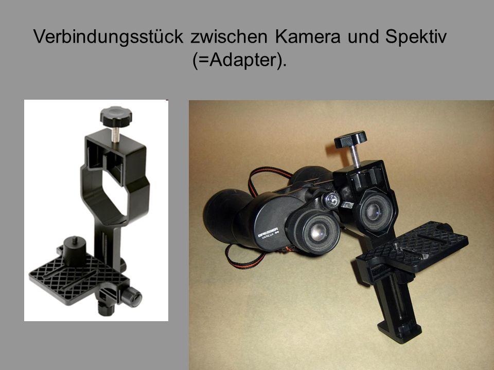 Verbindungsstück zwischen Kamera und Spektiv (=Adapter).