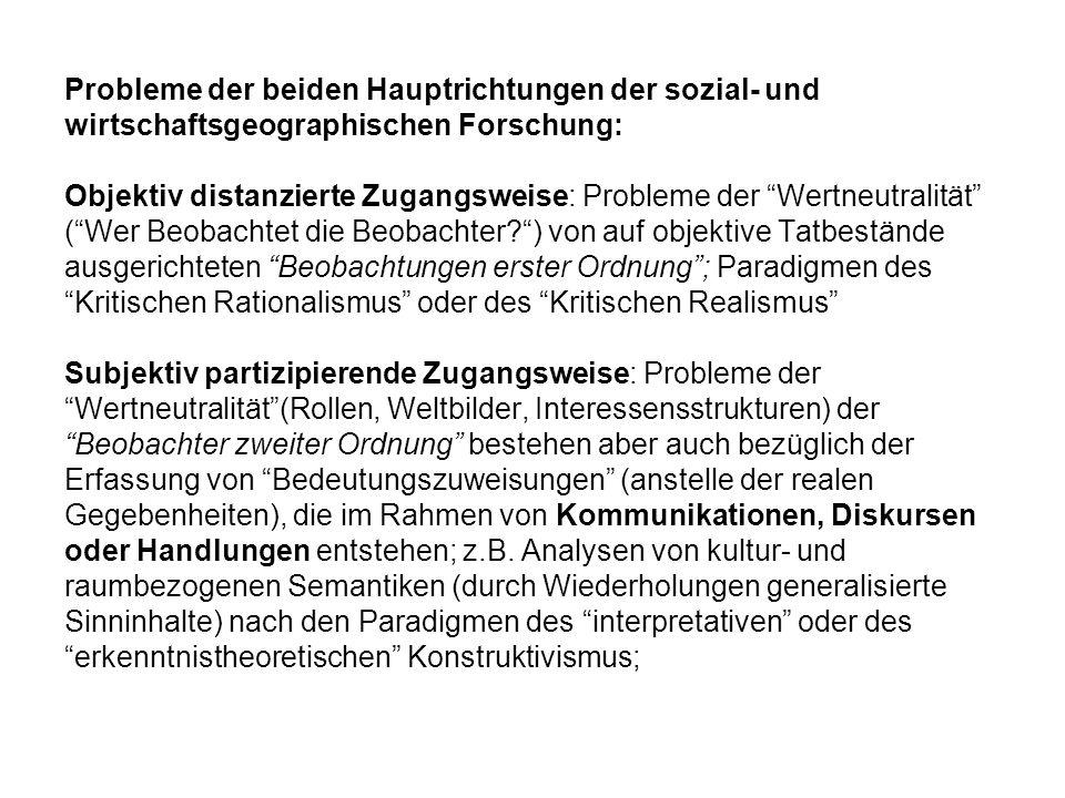 Probleme der beiden Hauptrichtungen der sozial- und wirtschaftsgeographischen Forschung: Objektiv distanzierte Zugangsweise: Probleme der Wertneutrali